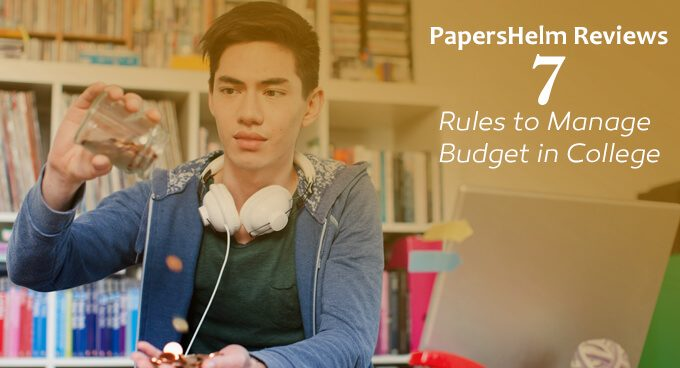 PapersHelm Reviews 7 Rules to Manage Budget in College
