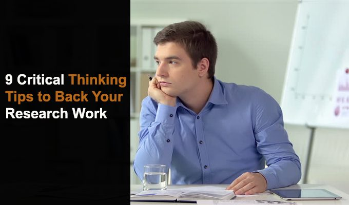9 Critical Thinking Tips to Back Your Research Work